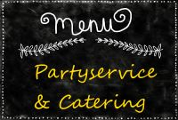 Menue Partyservice&Catering - Partyservice Catering Restaurant SONNENECK Malsch Karlsruhe